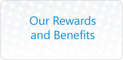 Our Rewards and Benefits