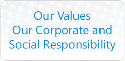 Our Values - Our Corporate and Social Responsibility